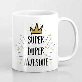 Super Duper Awesome - funny humor quotes typography illustration Coffee Mug