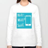 sci fi Long Sleeve T-shirts featuring Hi Fi Wi Fi Sci Fi by Seedoiben