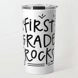 First Grade Rocks Travel Mug