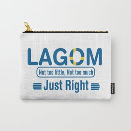 Lagom - Not too little, No too much (Just Right) Carry-All Pouch