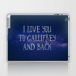 Love you to Gallifrey and back Laptop & iPad Skin