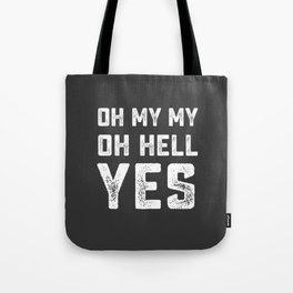 OH MY MY OH HELL YES Tom Petty Heartbreaks lyrics song gray white Tote Bag