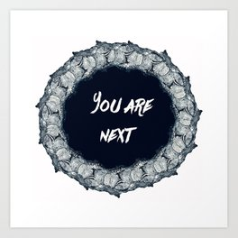 You are next Art Print