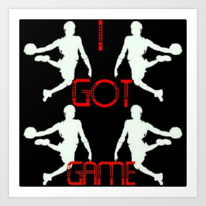 I Got Game Art Print