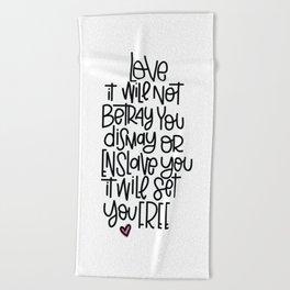 love will not betray you Beach Towel