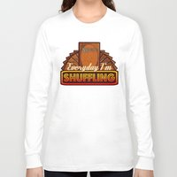 magic the gathering Long Sleeve T-shirts featuring Everyday I'm Shuffling (No Dice Version)  |  Magic The Gathering by Silvio Ledbetter