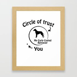 Circle of trust my Curly Coated Retriever Framed Art Print