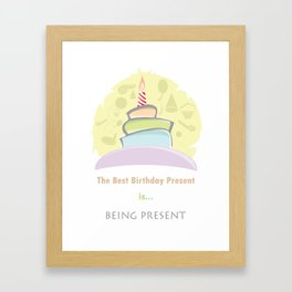 The Best Birthday Present Framed Art Print