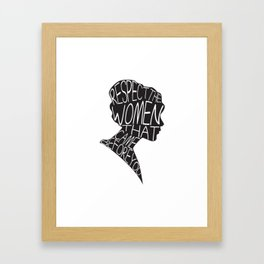 RESPECT THE WOMEN THAT CAME BEFORE YOU Framed Art Print