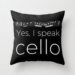 Yes, I speak cello Throw Pillow