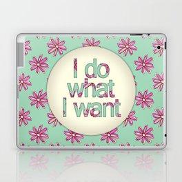 I do what I want Laptop & iPad Skin