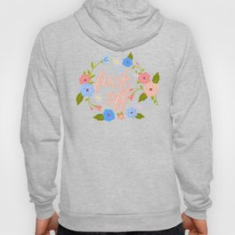 A Flowery Fuck Off To You Hoody