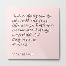26    | 191125 | Brene  Brown Quotes Metal Print