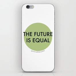The Future is Equal - Green iPhone Skin