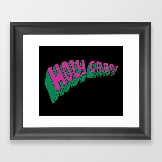Holy Crap! Framed Art Print