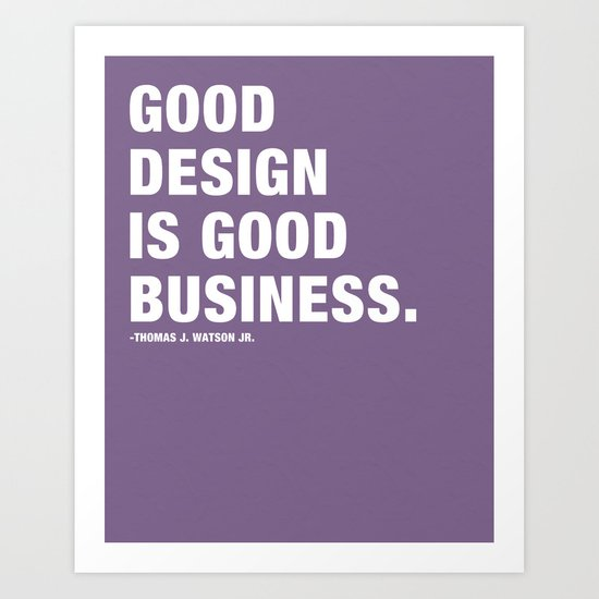 Good Design is Good Business Art Print