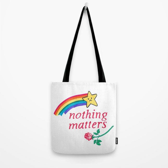 nothing matters Tote Bag