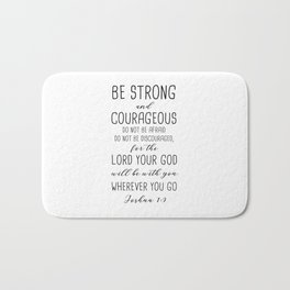Be Strong And Courageous, Joshua 1:9 Bath Mat