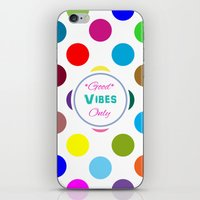 good vibes only iPhone & iPod Skins featuring Good Vibes Only by Miss L in Art