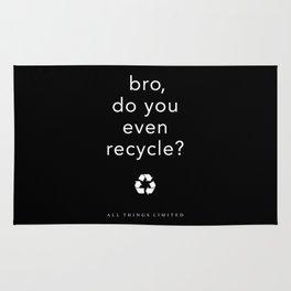 bro, do you even recycle? Rug