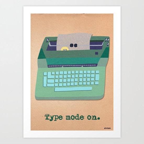 type mode on Art Print