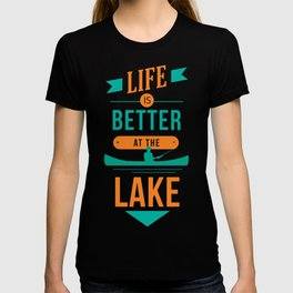 LIFE IS BETTER AT THE LAKE LAKE LOVER QUOTE ART DESIGN T-shirt
