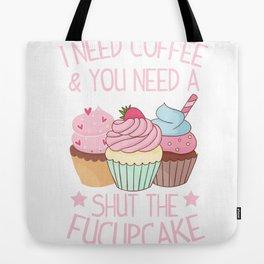 Cupcake Shut Up Coffee sarcasm funny gift Tote Bag