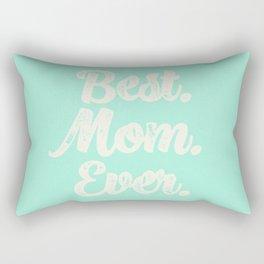 Best Mom Ever (Mint) Rectangular Pillow