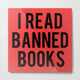 I Read Banned Books - Red B/G Metal Print