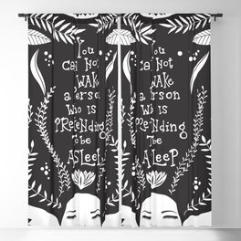 You can not wake a person who is pretending to be asleep inspirational, B&W Blackout Curtain