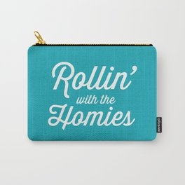 Rollin' With The Homies Carry-All Pouch
