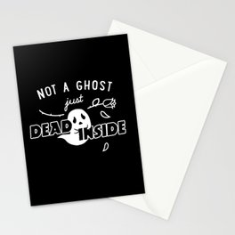 Not a Ghost, Just Dead Inside Stationery Cards