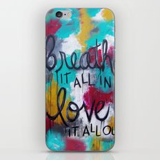 Breathe it all in. Love it all out. iPhone & iPod Skin