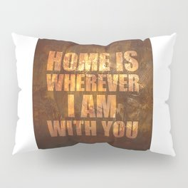 Home Is: Typography Pillow Sham
