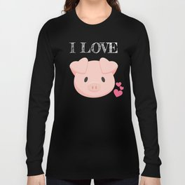 Pig Lover Gift I Love Pigs Year of the Pig Long Sleeve T-shirt