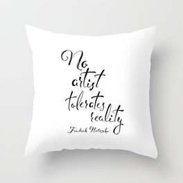 No Artist Tolerates Reality Throw Pillow