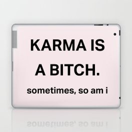 Karma is a bitch Laptop & iPad Skin