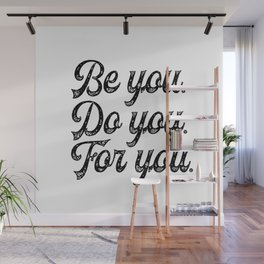 Be you. Do you.For you. Wall Mural