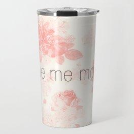 Love Me More Travel Mug