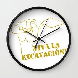 Viva la excavation #2 Wall Clock