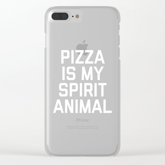 Pizza Spirit Animal Funny Quote Clear iPhone Case