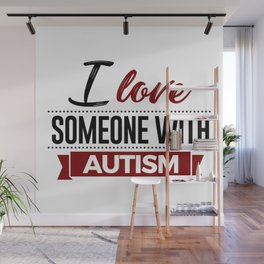 I Love Someone With Autism Wall Mural