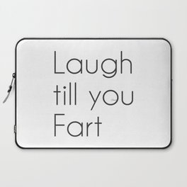 Laugh till you Fart Laptop Sleeve
