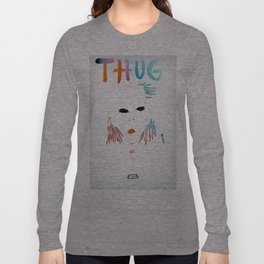 BadA$$ B$tch: Thug Life Long Sleeve T-shirt