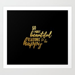 Beautiful reasons - gold and black Art Print