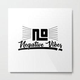 No Negative Vibes Metal Print