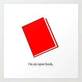 I'm an open book Art Print
