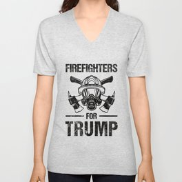 Firefighters For Trump 2020 Election Political Quote Gift Unisex V-Neck