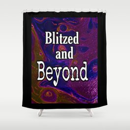 Blitzed And Beyond Party Sparkly Art Shower Curtain
