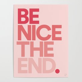 Be Nice The End. Poster